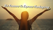 Six Reasons To Express Thanksgiving