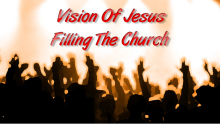 Vision Of Jesus Filling The Church