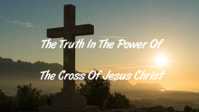 The Truth in the Power of the Cross of Jesus Christ